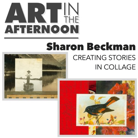 Sharon Beckman - Creating Stories in Collage