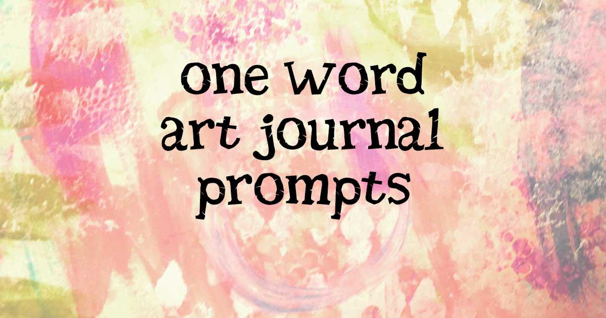 365 One Word Art Journal Prompts - Artjournalist