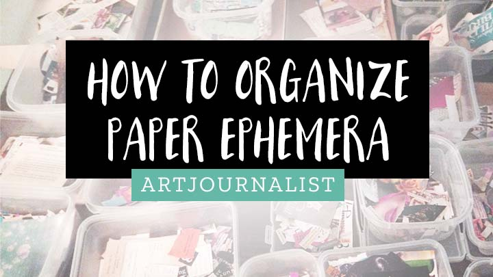 How to Organize Ephemera for Collage, Art Journaling  Junk Journals