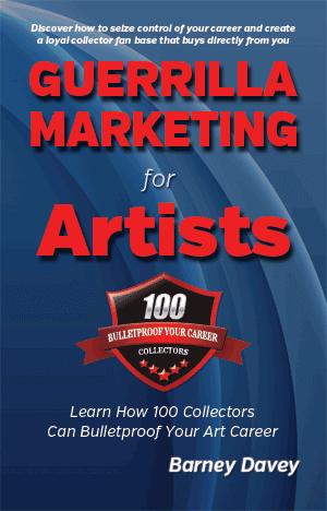 Guerrilla Marketing for Artists- Order Your Copy Today!