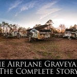 The Airplane Graveyard – The Complete Story
