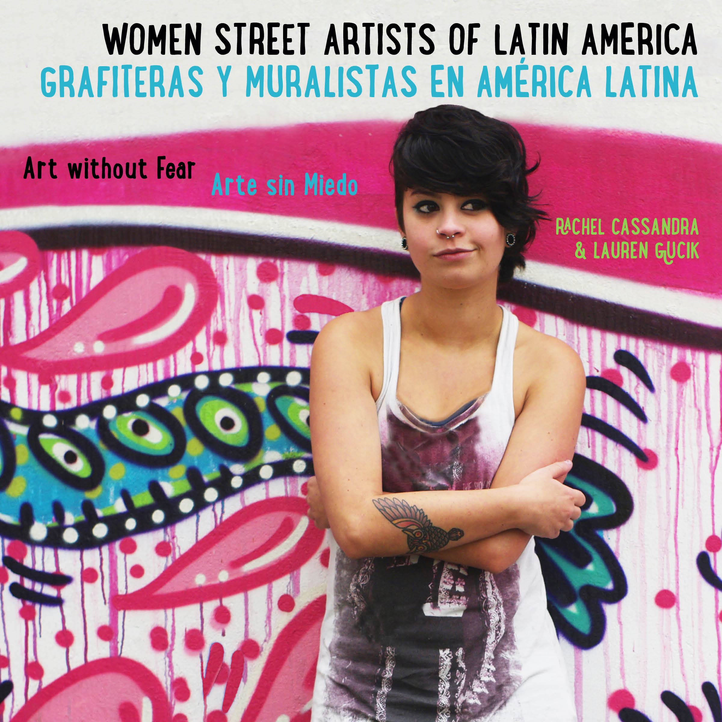 Arte Latin Translation An Interview With The Authors Of Women Street Artists Of Latin