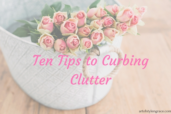Ten tips to Curb Clutter
