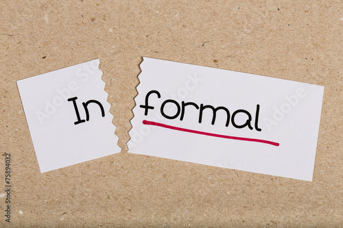 Sign with word informal turned into formal - Buy this stock photo