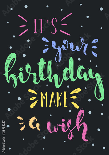 Hand drawn illustration it\u0027s your Birthday make a wish Greeting