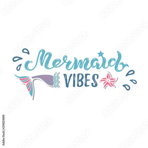 Mermaid vibes, vector illustration with mermaid tail Handwritten