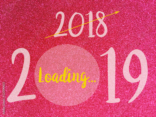 Goodbye 2018 Hello 2019, loading New Year words on Pink glitter