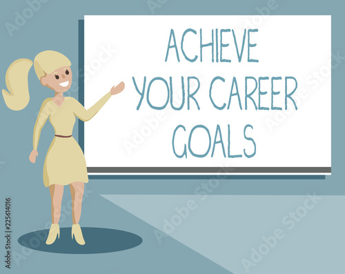Writing note showing Achieve Your Career Goals Business photo