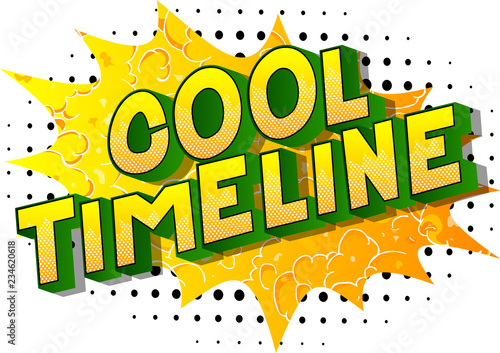 Cool Timeline - Vector illustrated comic book style phrase on