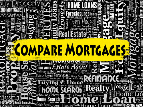 Compare Mortgages Shows Home Loan And Borrow - Buy this stock photo