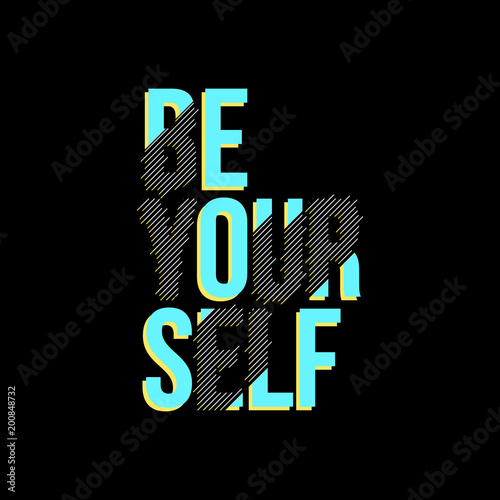 Be yourself typography slogan graphic design for t shirt printing