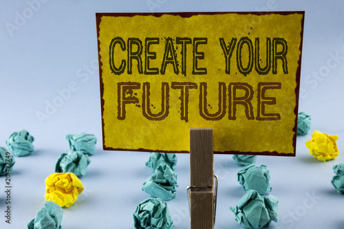 Writing note showing Create Your Future Business photo showcasing