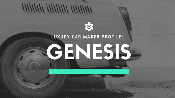 Luxury Car Maker Profile: Genesis – Asaf Zanzuri