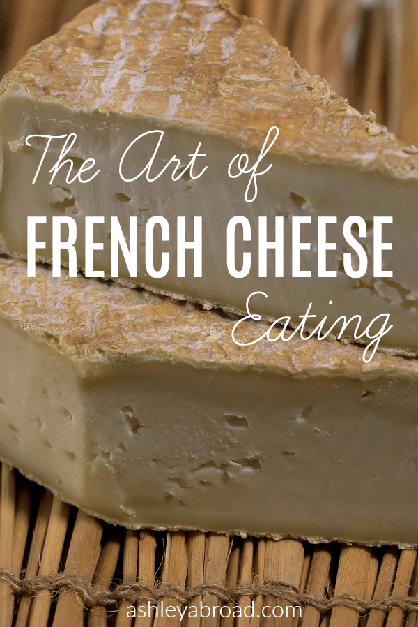 How to eat French cheese properly - a step-by-step guide!