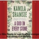 Win: Kamila Shamsie's 'A God In Every Stone' – winners announced