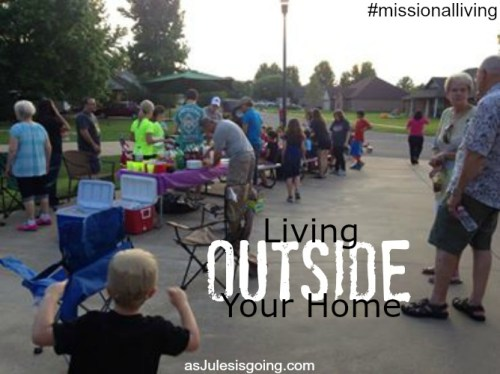 Living OUTSIDE Your Home {block parties} #missionalliving