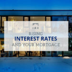 Text:Rising Interest Rates And Your Mortgage Background: Well-lit home in the evening