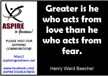 Greater is he who acts from love than he who acts from fear.