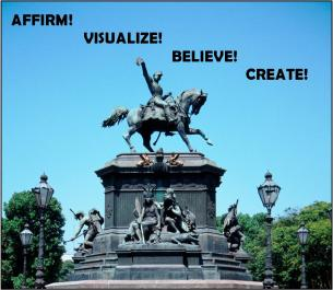 AFFIRM...VISUALIZE...BELIEVE...CONSTRUCT