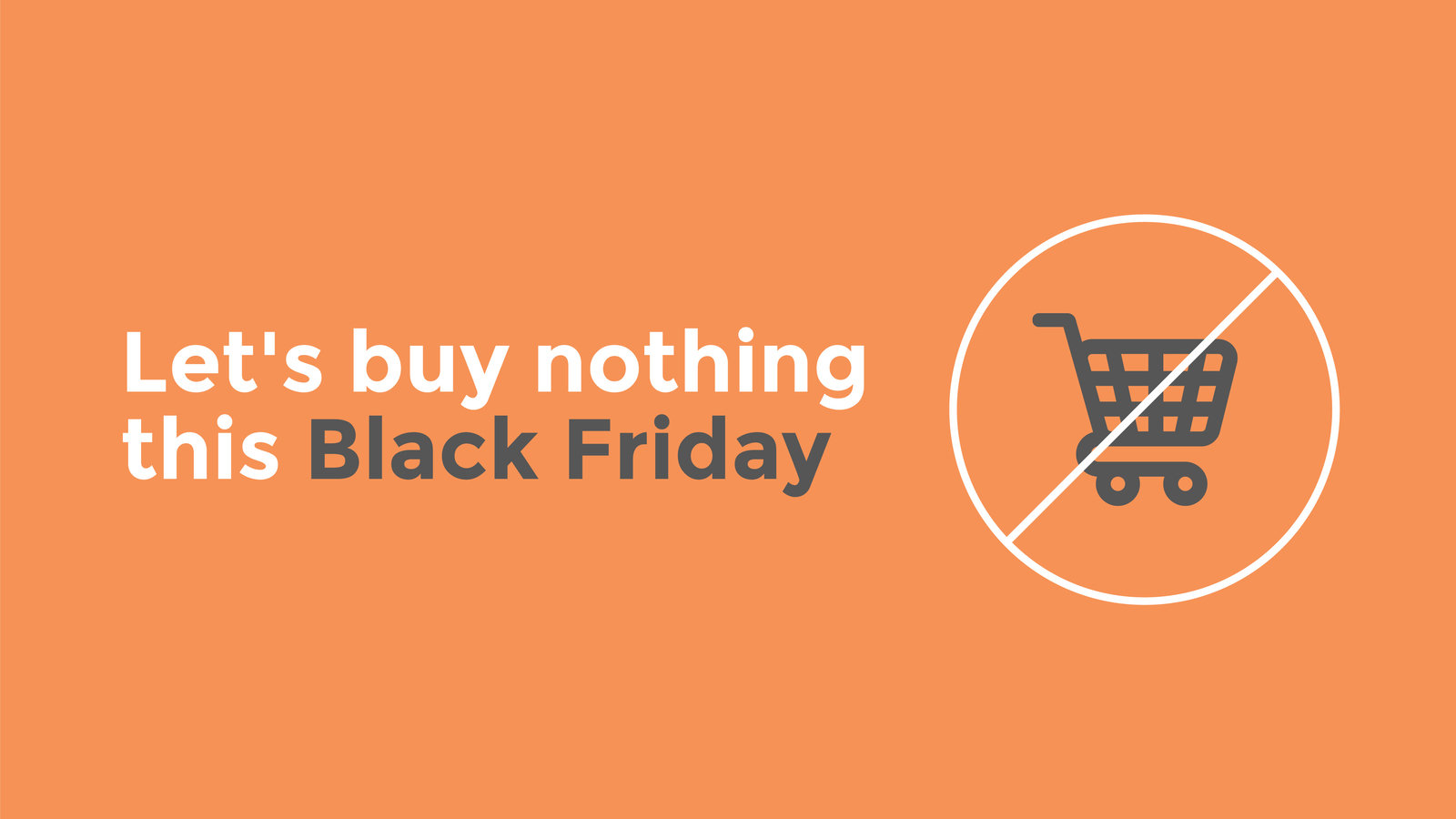 Petition Don T Buy Into Black Friday Join Buy Nothing Day Instead Change Org
