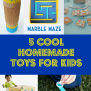 5 Cool Homemade Toys For Kids Discountqueens