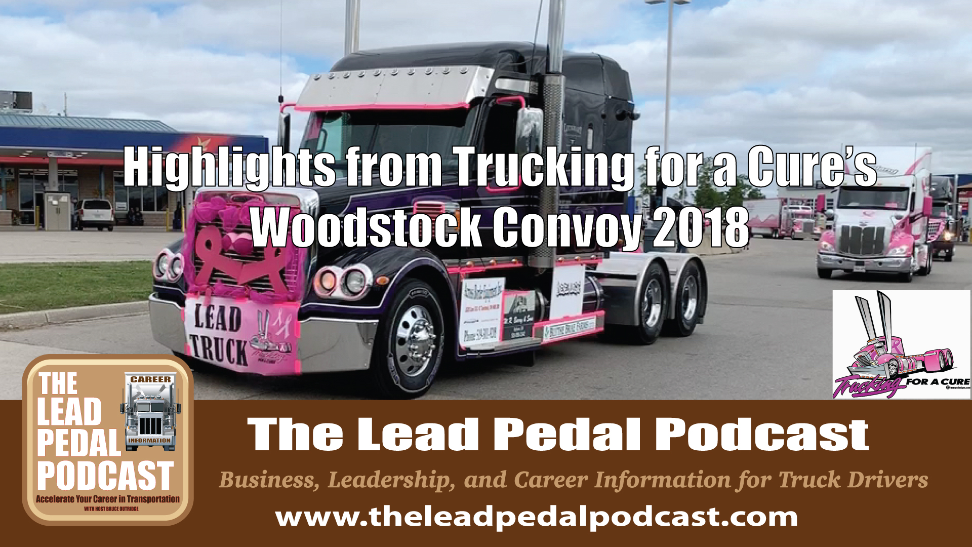 Career Trucking The Lead Pedal Podcast For Truck Drivers Lp259 Trucking For A