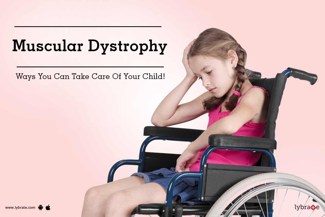 Duchenne Muscular Dystrophy Symptoms Toddlers Muscular Dystrophy Ways You Can Take Care Of Your Child By Dr