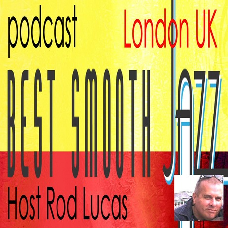 Best Smooth Jazz - Host Rod Lucas Free Podcasts Podomatic