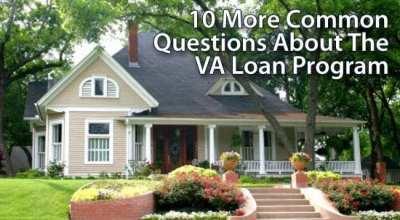 VA Loan FAQ : 10 *More* Common Questions From Eligible VA Borrowers