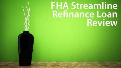 Reviewing The FHA Streamline Refinance Loan Program