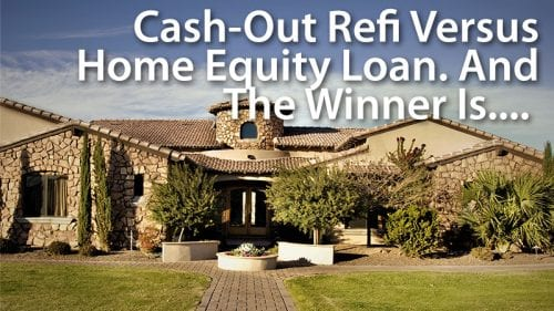 Cash-Out Refinance Vs Home Equity Loan The Better Deal Might - cash out refi calculator