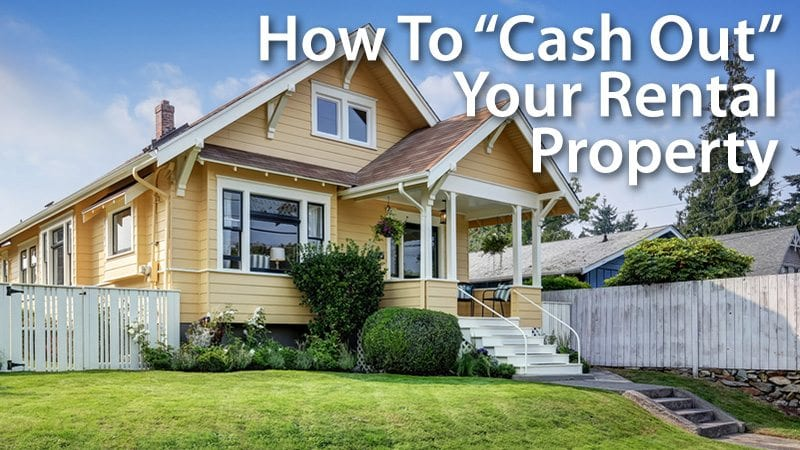 Do A Cash Out Refinance On Your Rental Property 2018 Guidelines And - cash out refi calculator