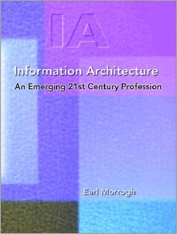 Information Architecture: An Emerging 21st Century Profession 1st Edition