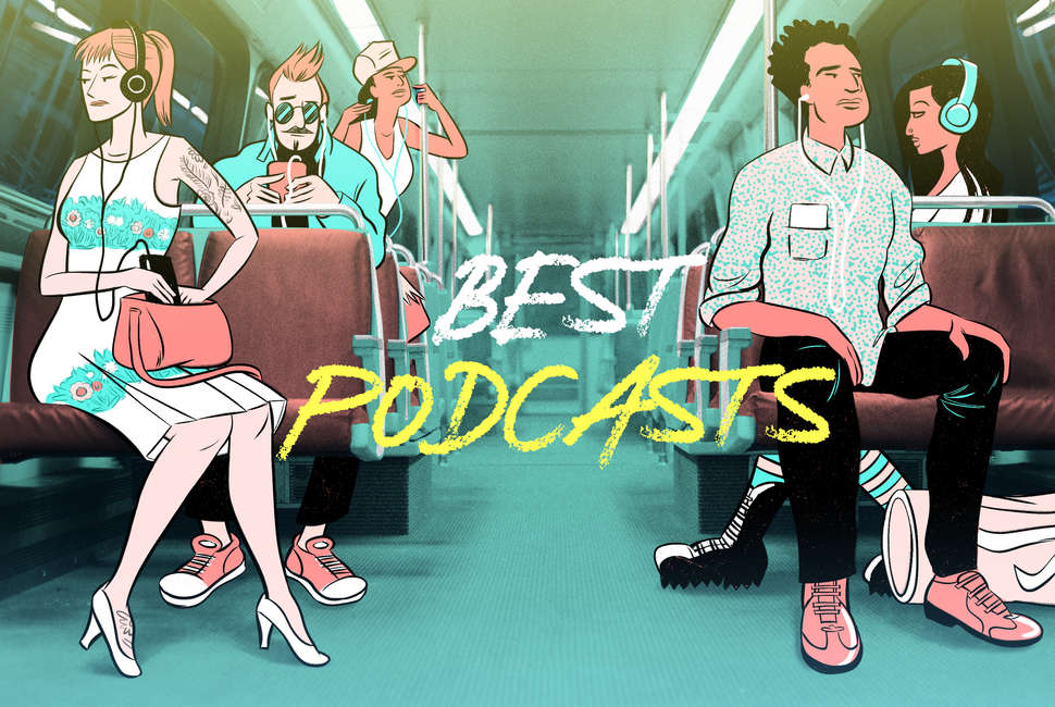 Best Podcasts of 2018 Top Podcasts to Download Right Now - Thrillist