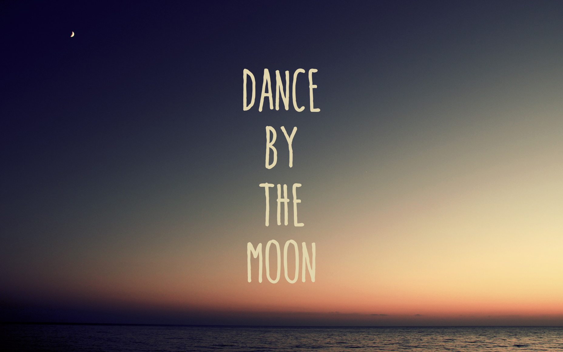 First Love Wallpapers Quotes Made On Monday Dance By The Moon A Sunshine Mission