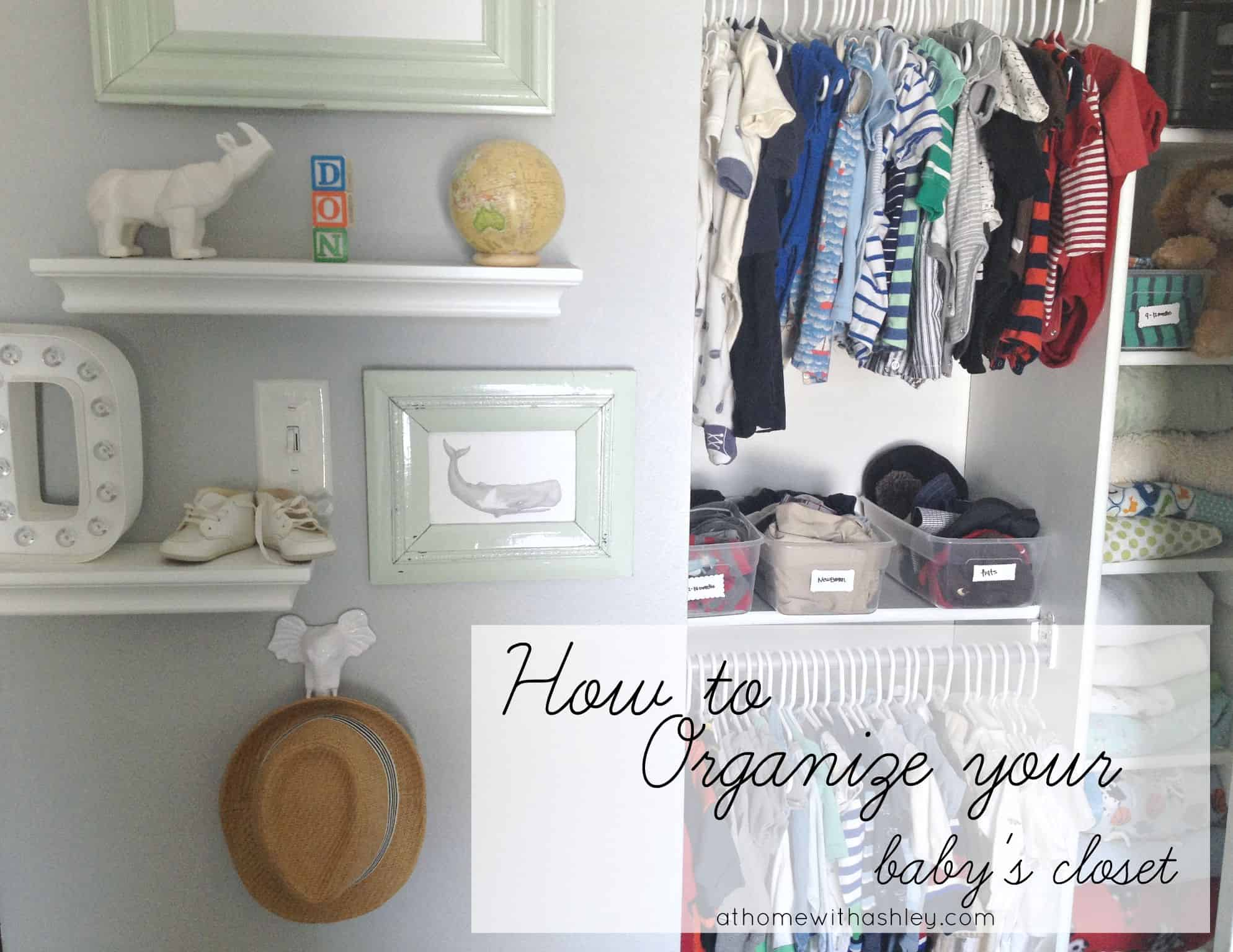 Closet Organization The Best Way To Organize Your Baby S Closet At Home With Ashley