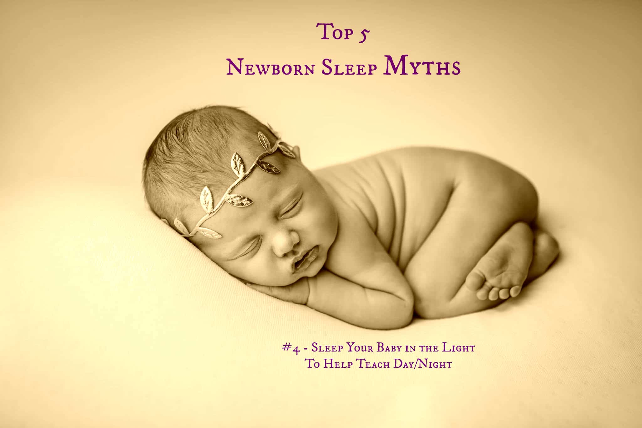 Newborn Sleep Newborn Sleep Myth 4 Sleep Your Newborn In The Light To Teach