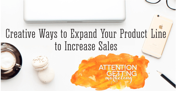 creative ways to expand your product line to increase sales