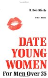 How to Date Young Women: For Men over 35
