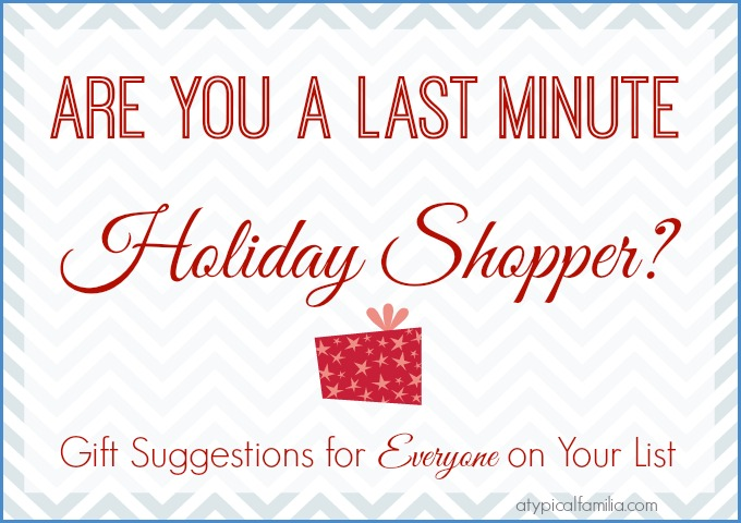 Last Minute Shopper Gift Suggestions