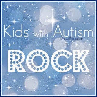Autism Parents Share Why Their Kids ROCK