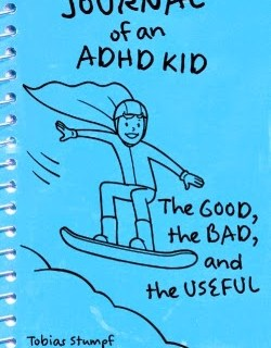 Journal of an ADHD Kid – a Book for Kids written by a Kid