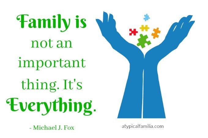 Family is Everything Quotes Michael J. Fox Atypical Familia Autism Families