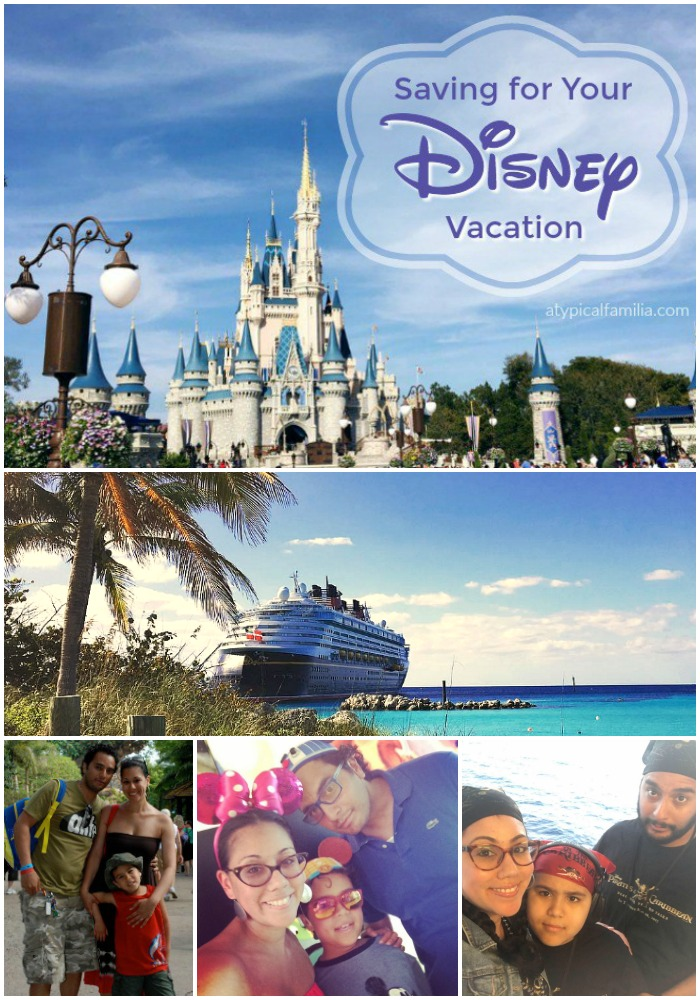 Saving for Your Disney Vacation - Parks or Cruise Vacation Tips Atypical Familia