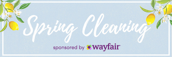 Spring Cleaning for Small Spaces Sponsored by Wayfair