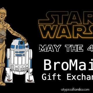 May the 4th Be With You: Star Wars BroMail Gift Exchange