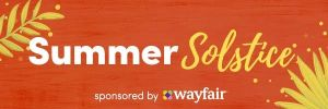 Summer Solstice Wishlist Sponsored by Wayfair
