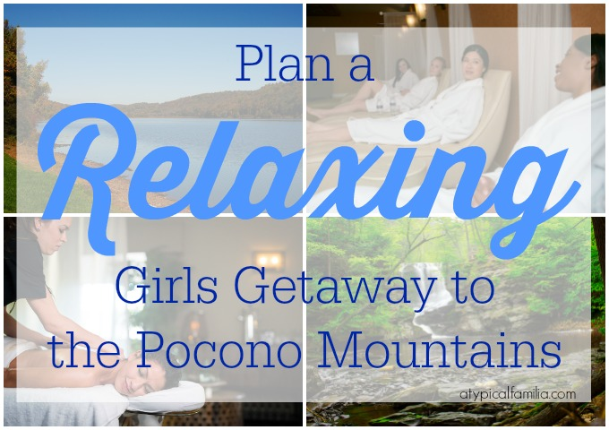 Relaxing Girls Weekend Getaway Pocono Mountains via Atypical Familia