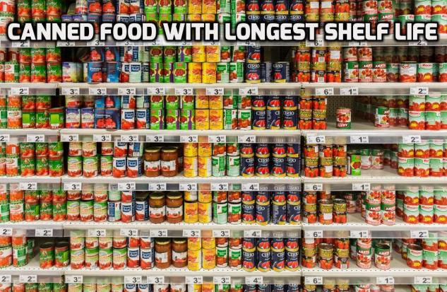 What Canned Foods Have The Longest Shelf Life
