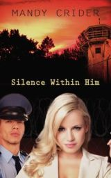 Silence Within Him by Mandy Crider